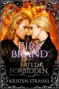 fated-and-forbidden-fire-brand-kristen-strassel-final